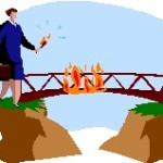 Yes you should burn that bridge
