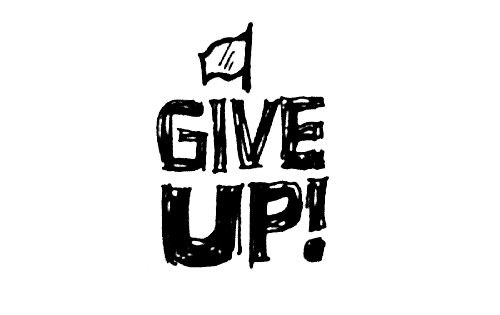 3 signs it's time to give up