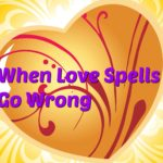 The down sides of using a love spell